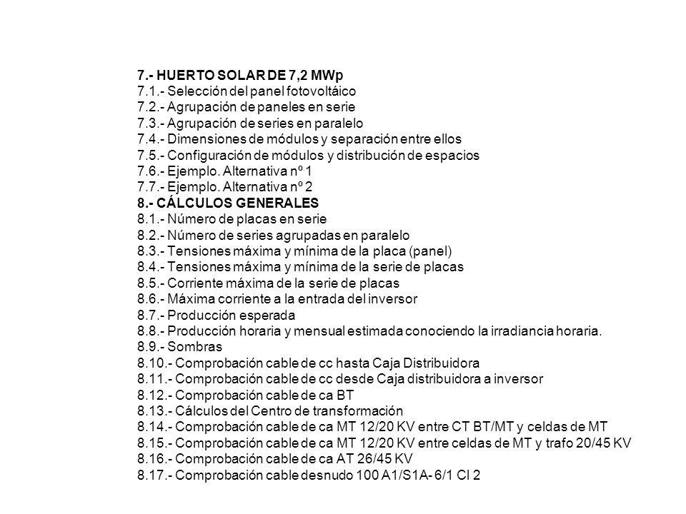 7.- HUERTO SOLAR DE 7,2 MWp 7.1.- Selección del panel fotovoltáico 7.2.- Agrupación de paneles en serie 7.3.- Agrupación de series en paralelo 7.4.- D