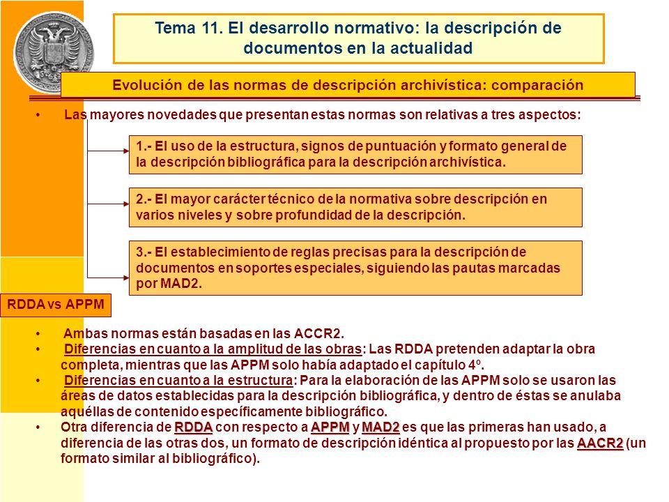 Las mayores novedades que presentan estas normas son relativas a tres aspectos: Ambas normas están basadas en las ACCR2. Diferencias en cuanto a la am