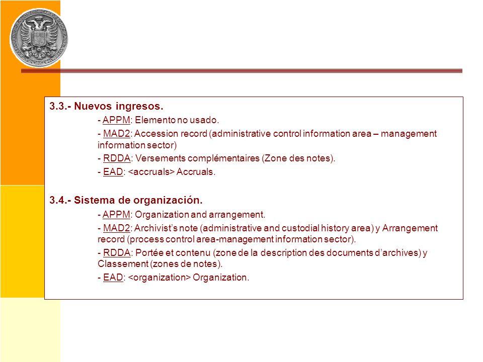 3.3.- Nuevos ingresos. - APPM: Elemento no usado. - MAD2: Accession record (administrative control information area – management information sector) -