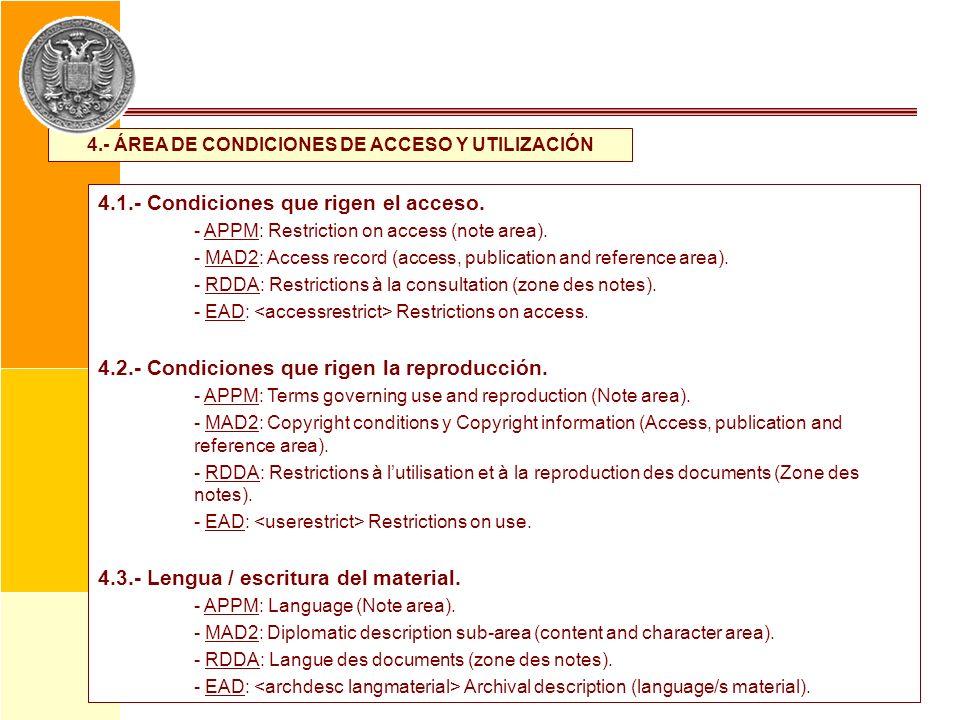 4.- ÁREA DE CONDICIONES DE ACCESO Y UTILIZACIÓN 4.1.- Condiciones que rigen el acceso. - APPM: Restriction on access (note area). - MAD2: Access recor