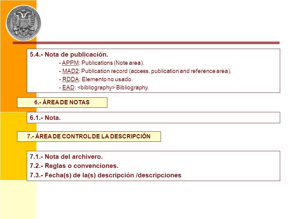 5.4.- Nota de publicación. - APPM: Publications (Note area). - MAD2: Publication record (access, publication and reference area). - RDDA: Elemento no