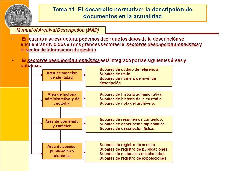 sector de descripción archivística sector de información de gestión En cuanto a su estructura, podemos decir que los datos de la descripción se encuen