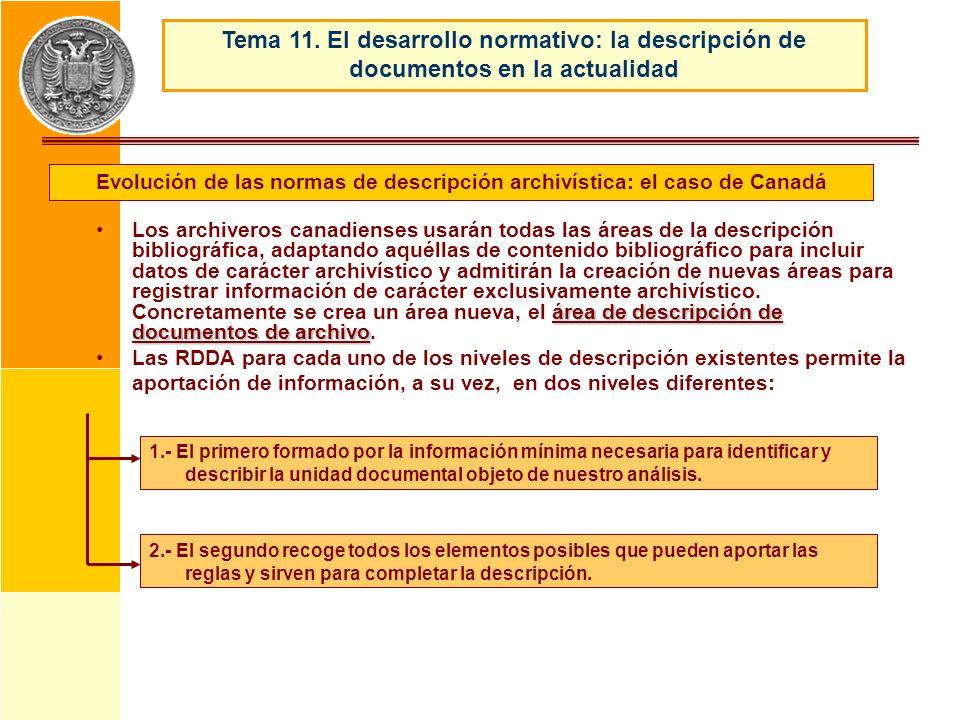 Evolución de las normas de descripción archivística: el caso de Canadá Tema 11. El desarrollo normativo: la descripción de documentos en la actualidad