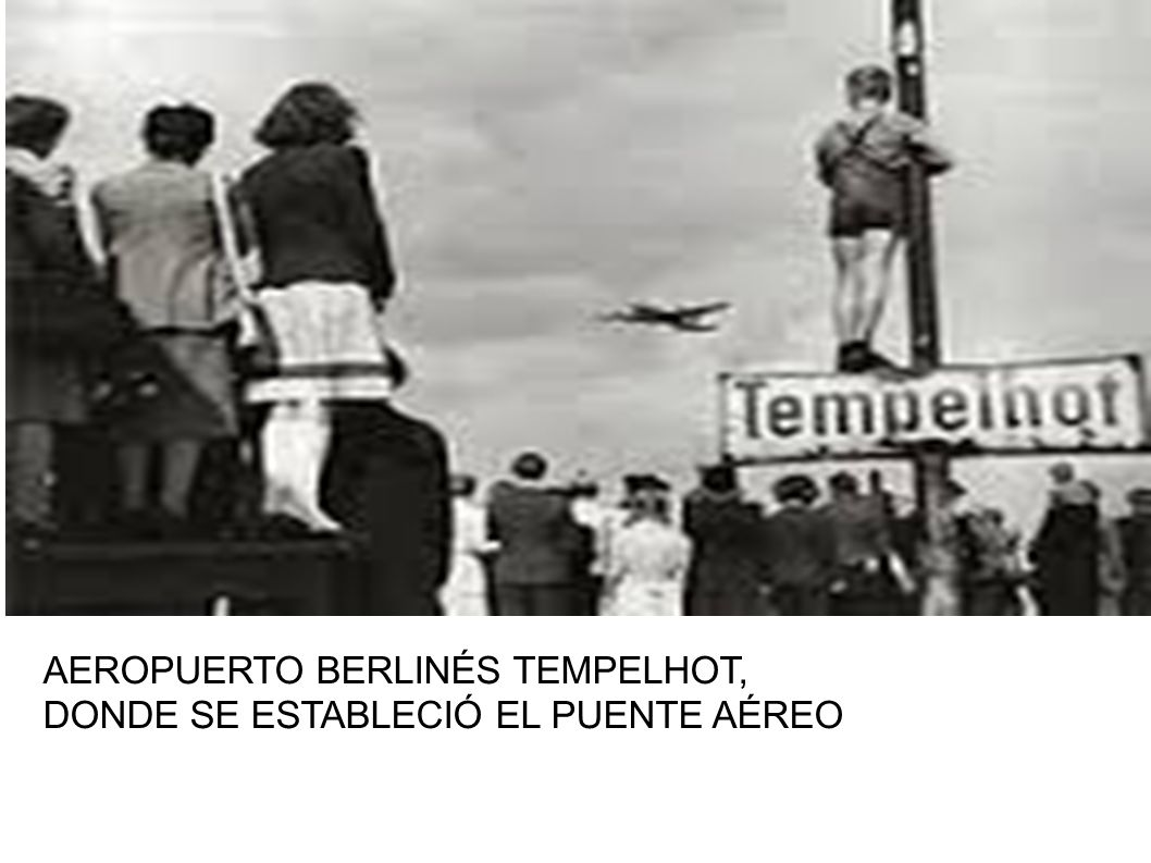 AEROPUERTO BERLINÉS TEMPELHOT, DONDE SE ESTABLECIÓ EL PUENTE AÉREO