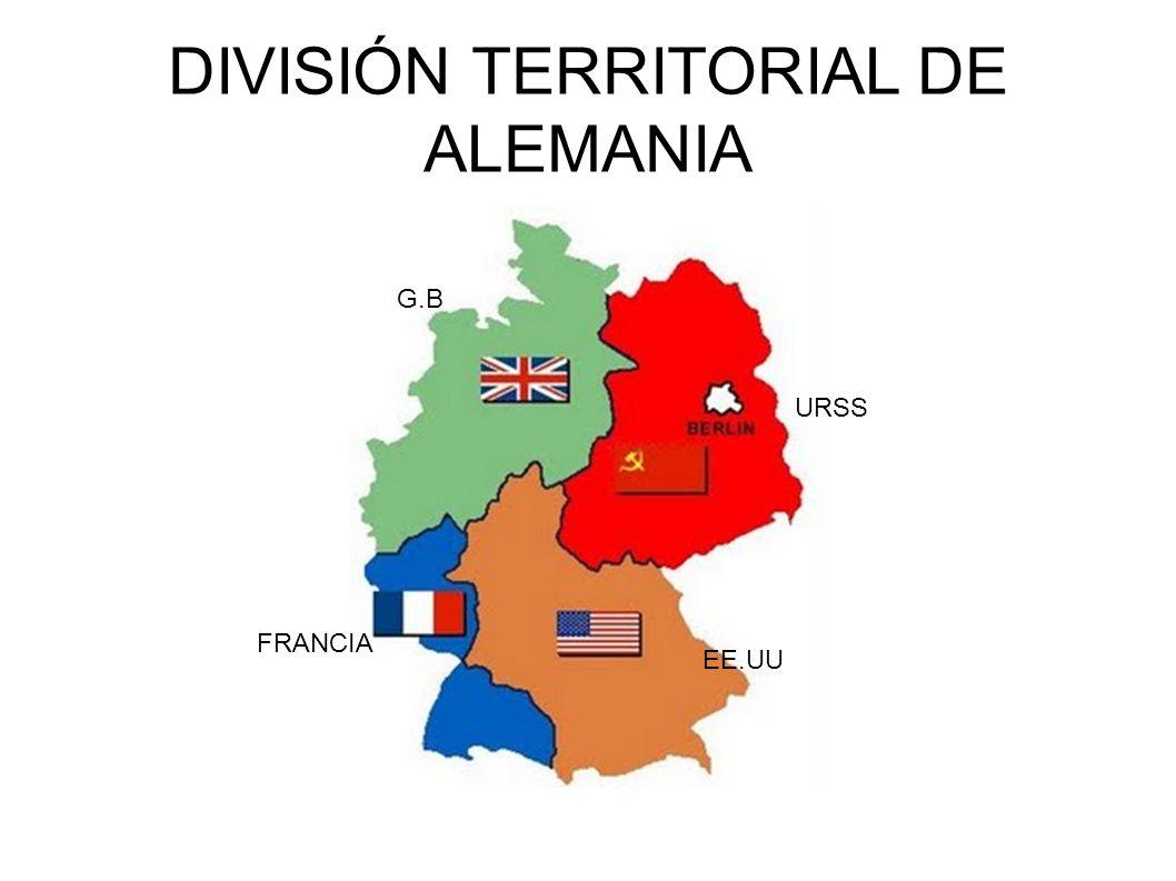 DIVISIÓN TERRITORIAL DE ALEMANIA G.B FRANCIA EE.UU URSS