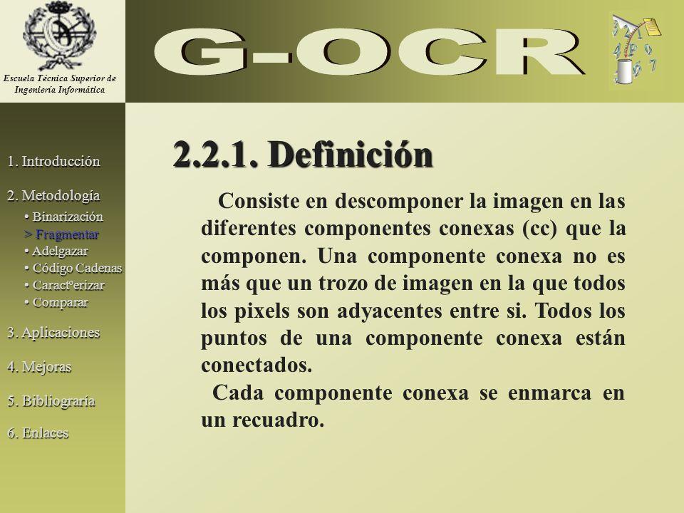 2.2.1. Definición Consiste en descomponer la imagen en las diferentes componentes conexas (cc) que la componen. Una componente conexa no es más que un