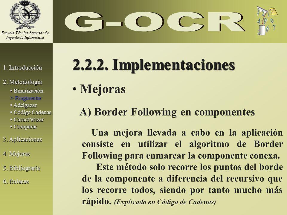 Mejoras A) Border Following en componentes Una mejora llevada a cabo en la aplicación consiste en utilizar el algoritmo de Border Following para enmar