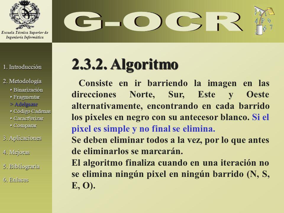 2.3.2. Algoritmo Consiste en ir barriendo la imagen en las direcciones Norte, Sur, Este y Oeste alternativamente, encontrando en cada barrido los pixe