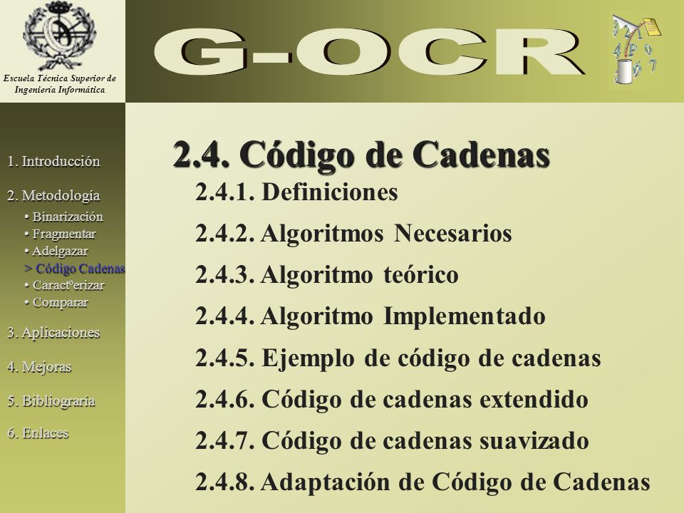 2.4. Código de Cadenas 2.4.1. Definiciones 2.4.2. Algoritmos Necesarios 2.4.3. Algoritmo teórico 2.4.4. Algoritmo Implementado 2.4.5. Ejemplo de códig