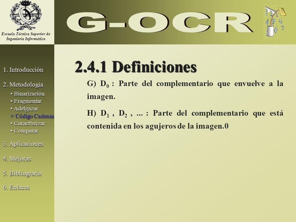 2.4.1 Definiciones G) D 0 : Parte del complementario que envuelve a la imagen. H) D 1, D 2,... : Parte del complementario que está contenida en los ag