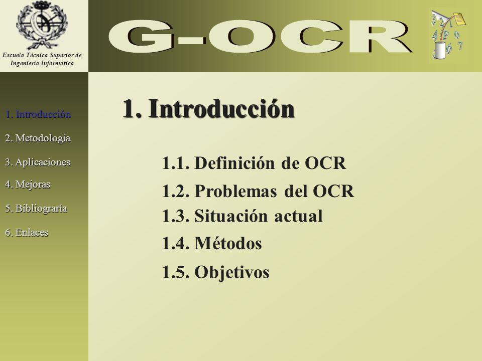 Escuela Técnica Superior de Ingeniería Informática 1. Introducción 2. Metodología 3. Aplicaciones 5. Bibliograría 1. Introducción 1.1. Definición de O