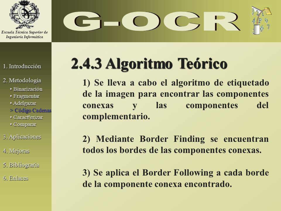 2.4.3 Algoritmo Teórico 1) Se lleva a cabo el algoritmo de etiquetado de la imagen para encontrar las componentes conexas y las componentes del comple