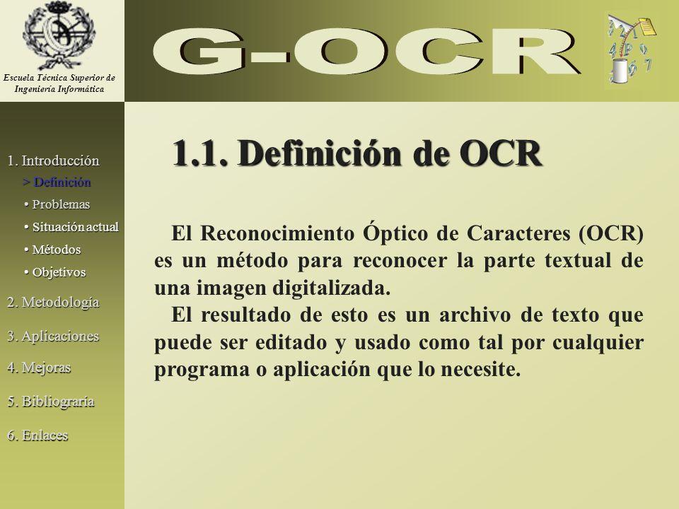 1.1. Definición de OCR El Reconocimiento Óptico de Caracteres (OCR) es un método para reconocer la parte textual de una imagen digitalizada. El result