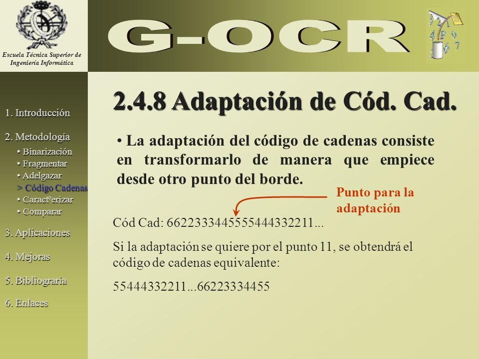 2.4.8 Adaptación de Cód. Cad. La adaptación del código de cadenas consiste en transformarlo de manera que empiece desde otro punto del borde. 1. Intro