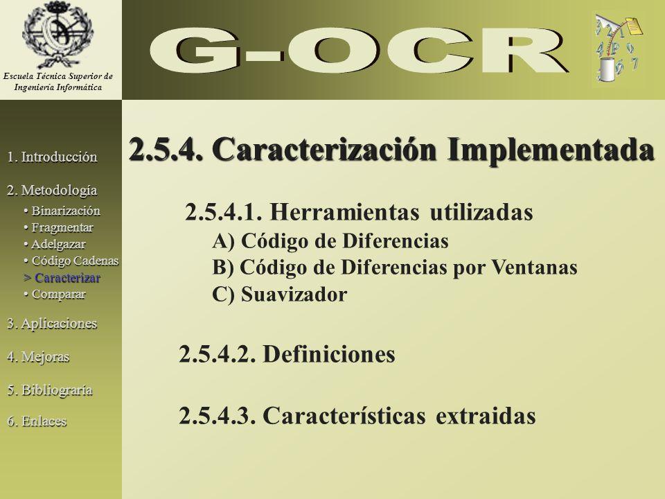 2.5.4. Caracterización Implementada 2.5.4.1. Herramientas utilizadas A) Código de Diferencias B) Código de Diferencias por Ventanas C) Suavizador 2.5.