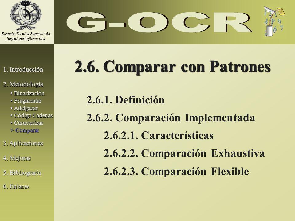 2.6. Comparar con Patrones 2.6.1. Definición 2.6.2. Comparación Implementada 2.6.2.1. Características 2.6.2.2. Comparación Exhaustiva 2.6.2.3. Compara
