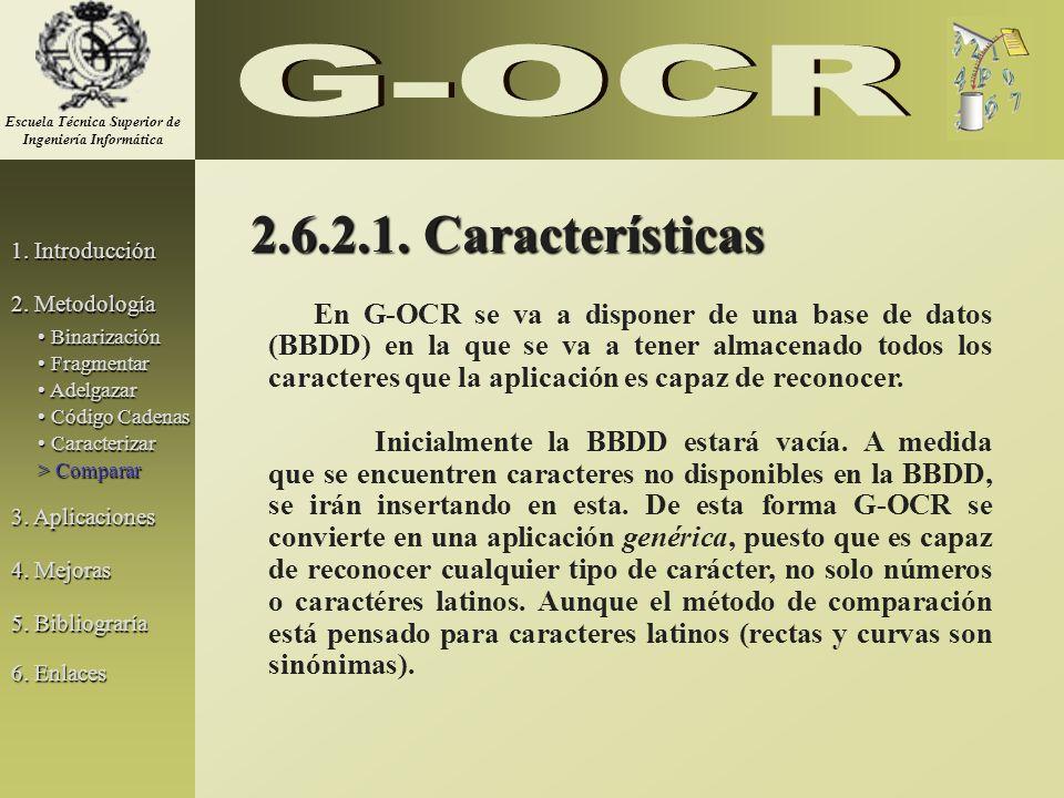 2.6.2.1. Características En G-OCR se va a disponer de una base de datos (BBDD) en la que se va a tener almacenado todos los caracteres que la aplicaci