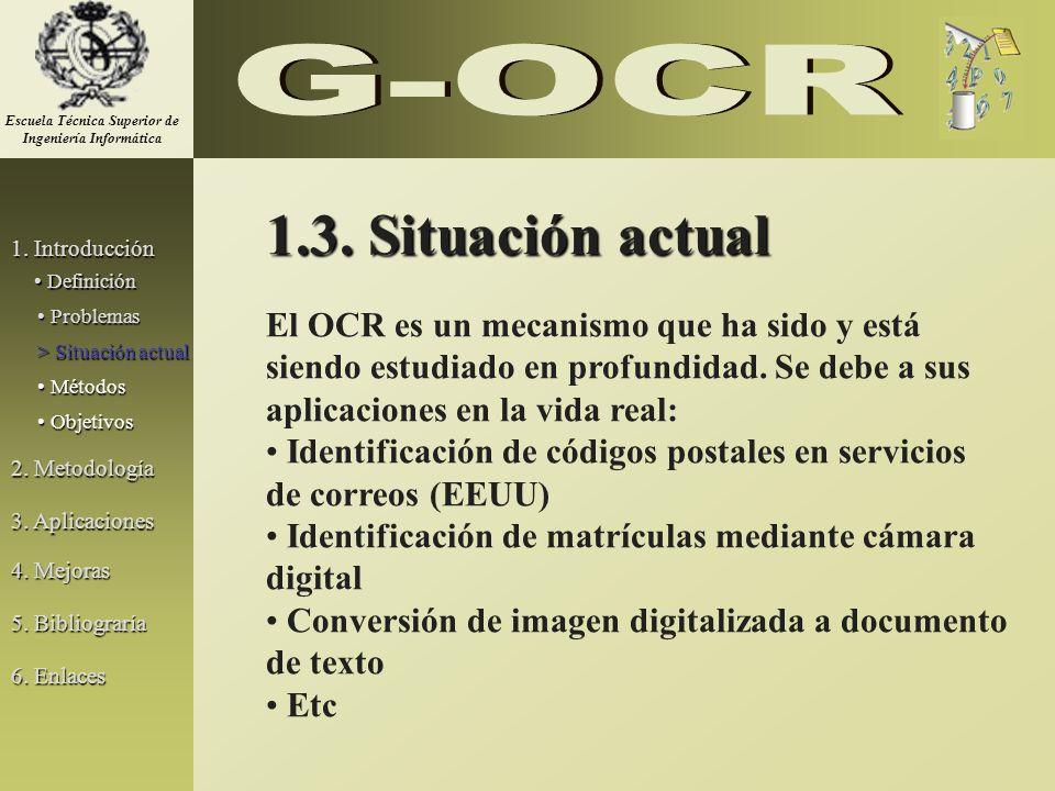 1.3. Situación actual El OCR es un mecanismo que ha sido y está siendo estudiado en profundidad. Se debe a sus aplicaciones en la vida real: Identific