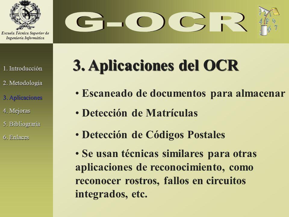 1. Introducción 2. Metodología 3. Aplicaciones 5. Bibliograría 3. Aplicaciones del OCR Escaneado de documentos para almacenar Detección de Matrículas