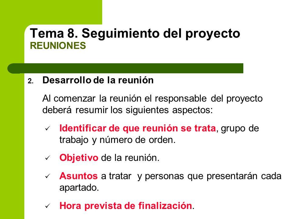 2. Desarrollo de la reunión Al comenzar la reunión el responsable del proyecto deberá resumir los siguientes aspectos: Identificar de que reunión se t