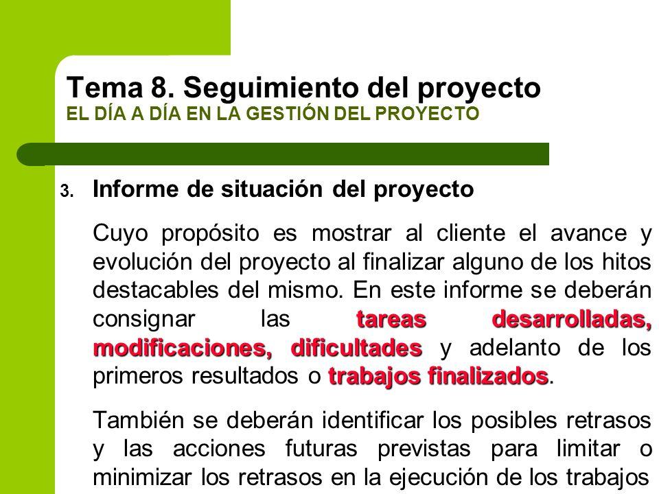 3. Informe de situación del proyecto tareas desarrolladas, modificaciones, dificultades trabajos finalizados Cuyo propósito es mostrar al cliente el a