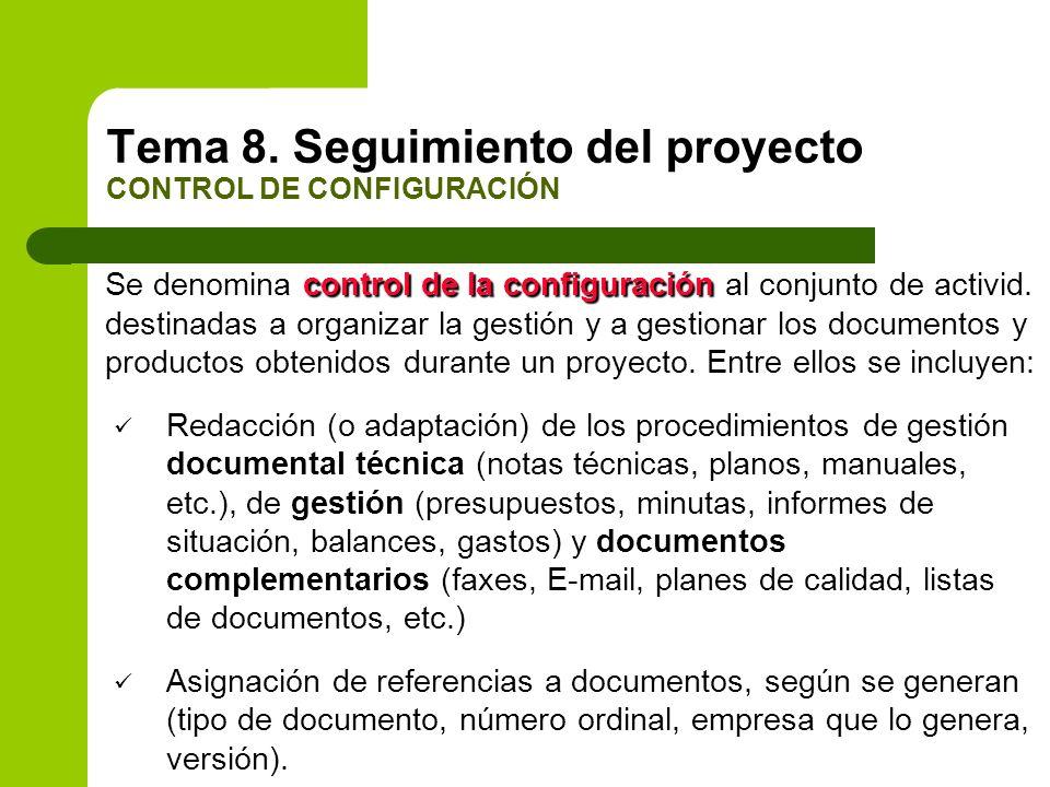 control de la configuración Se denomina control de la configuración al conjunto de activid. destinadas a organizar la gestión y a gestionar los docume