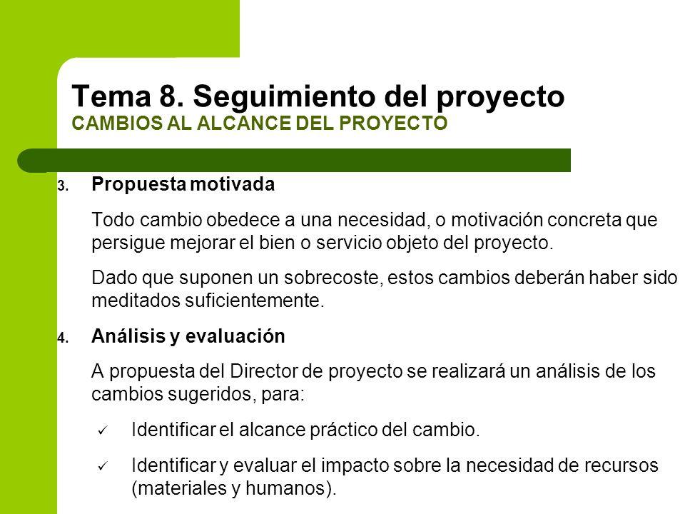 3. Propuesta motivada Todo cambio obedece a una necesidad, o motivación concreta que persigue mejorar el bien o servicio objeto del proyecto. Dado que