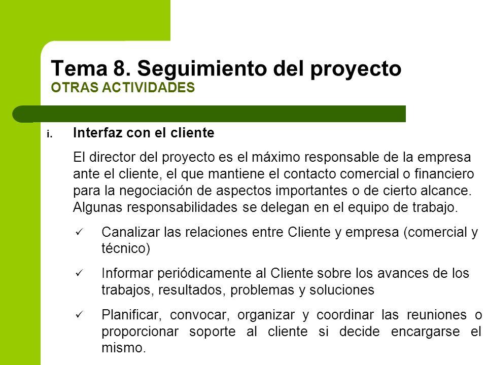 i. Interfaz con el cliente El director del proyecto es el máximo responsable de la empresa ante el cliente, el que mantiene el contacto comercial o fi