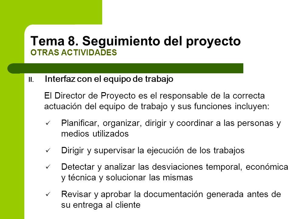 II. Interfaz con el equipo de trabajo El Director de Proyecto es el responsable de la correcta actuación del equipo de trabajo y sus funciones incluye