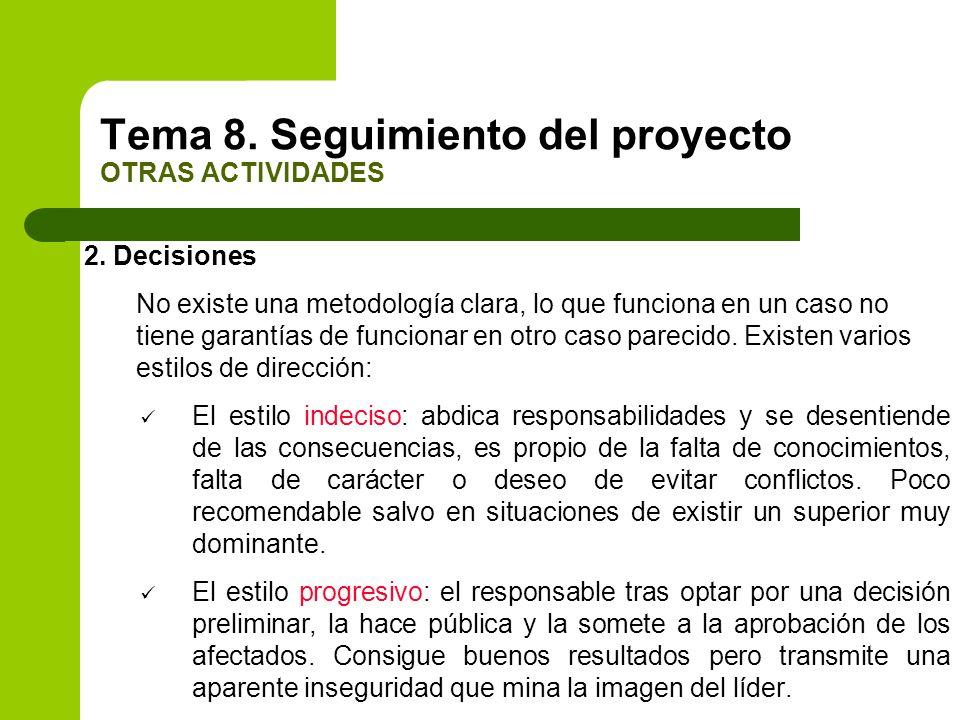 2. Decisiones No existe una metodología clara, lo que funciona en un caso no tiene garantías de funcionar en otro caso parecido. Existen varios estilo