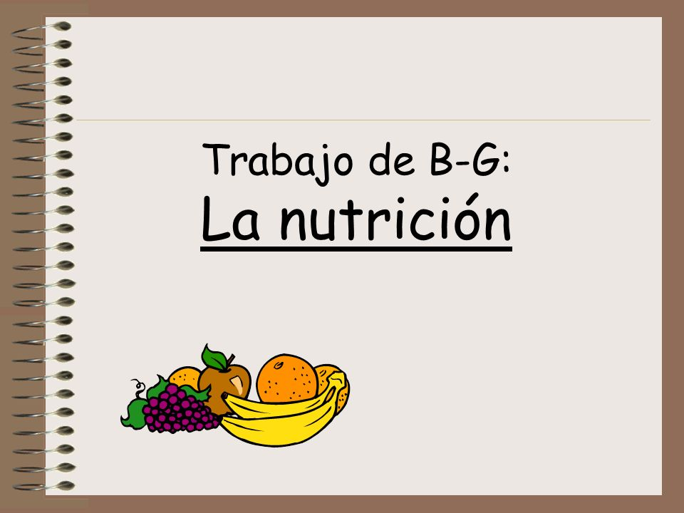 Trabajo de B-G: La nutrición