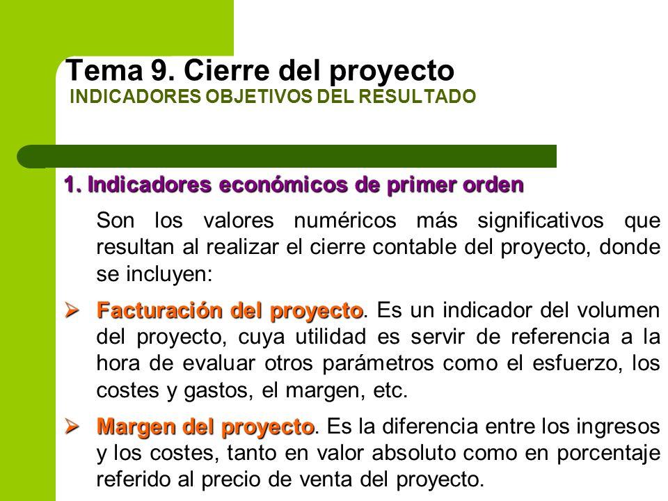 1. Indicadores económicos de primer orden Son los valores numéricos más significativos que resultan al realizar el cierre contable del proyecto, donde