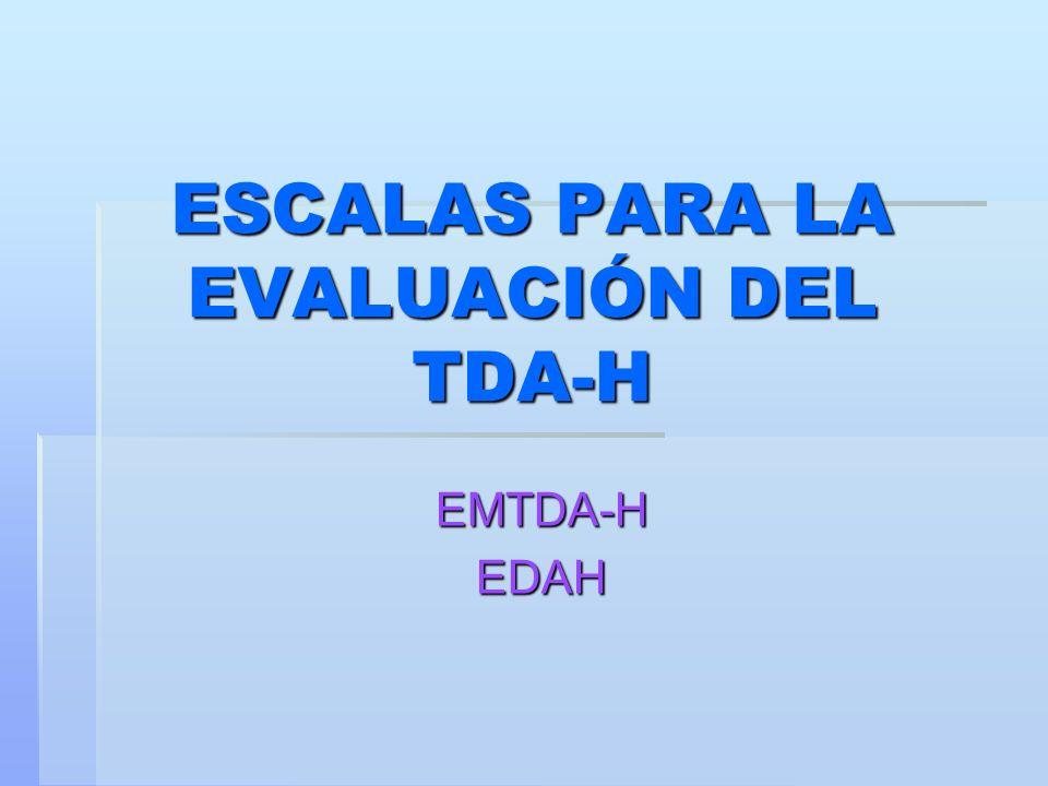 ESCALAS PARA LA EVALUACIÓN DEL TDA-H EMTDA-HEDAH
