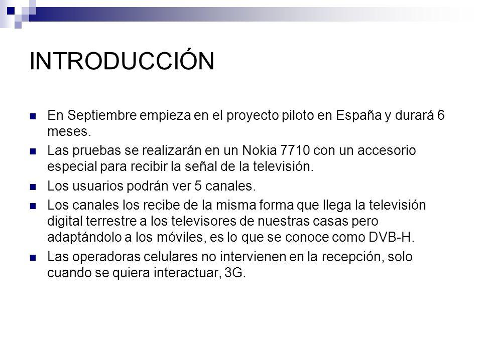INTRODUCCIÓN En Septiembre empieza en el proyecto piloto en España y durará 6 meses. Las pruebas se realizarán en un Nokia 7710 con un accesorio espec