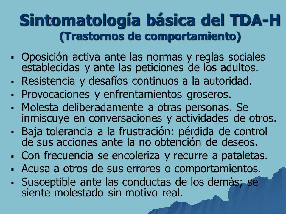 Sintomatología básica del TDA-H (Trastornos de comportamiento) Oposición activa ante las normas y reglas sociales establecidas y ante las peticiones d
