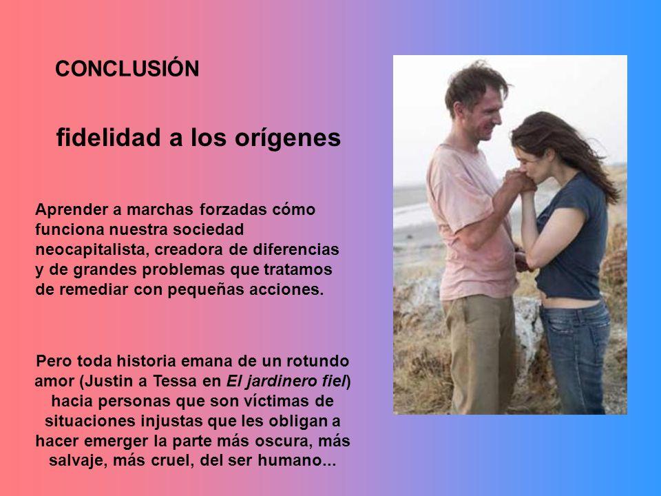 Pero toda historia emana de un rotundo amor (Justin a Tessa en El jardinero fiel) hacia personas que son víctimas de situaciones injustas que les obli