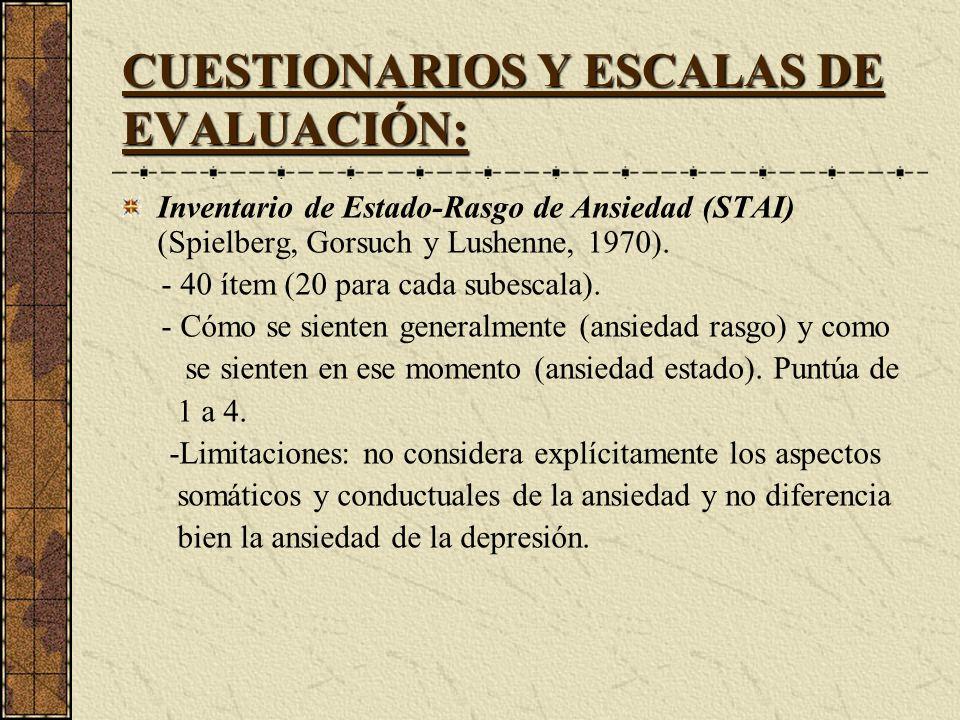 CUESTIONARIOS Y ESCALAS DE EVALUACIÓN: Inventario de Estado-Rasgo de Ansiedad (STAI) (Spielberg, Gorsuch y Lushenne, 1970). - 40 ítem (20 para cada su