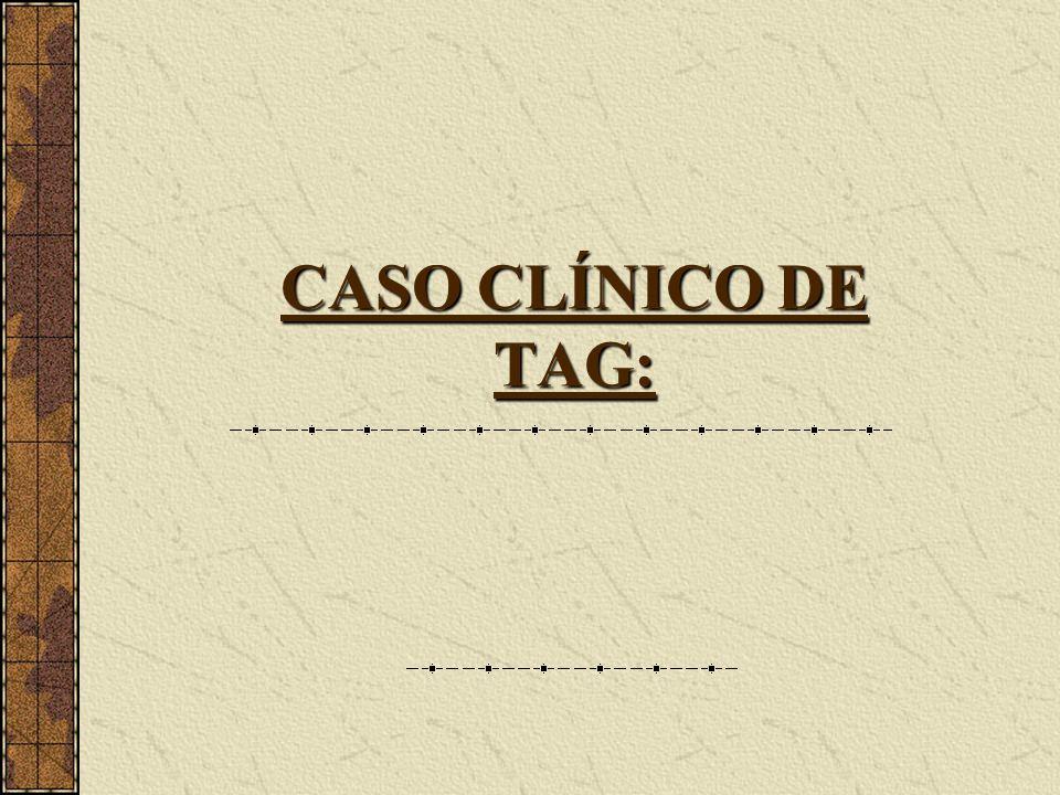 CASO CLÍNICO DE TAG: