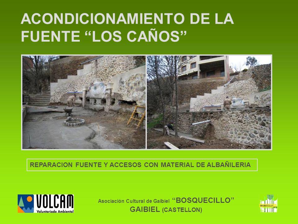 Asociación Cultural de Gaibiel BOSQUECILLO GAIBIEL (CASTELLON) ACONDICIONAMIENTO DE LA FUENTE LOS CAÑOS REPARACION FUENTE Y ACCESOS CON MATERIAL DE AL