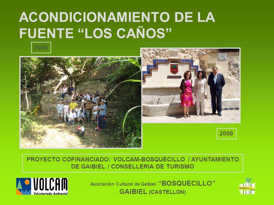 Asociación Cultural de Gaibiel BOSQUECILLO GAIBIEL (CASTELLON) ACONDICIONAMIENTO DE LA FUENTE LOS CAÑOS PROYECTO COFINANCIADO: VOLCAM-BOSQUECILLO / AY