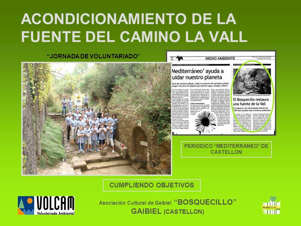 Asociación Cultural de Gaibiel BOSQUECILLO GAIBIEL (CASTELLON) ACONDICIONAMIENTO DE LA FUENTE DEL CAMINO LA VALL CUMPLIENDO OBJETIVOS JORNADA DE VOLUN