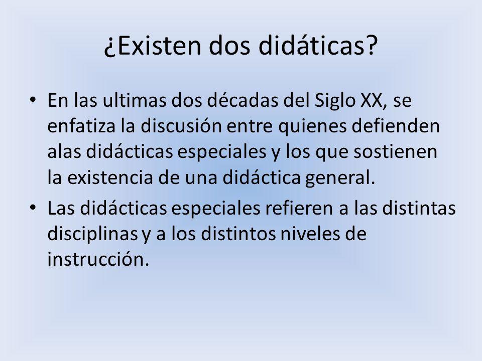 ¿Existen dos didáticas? En las ultimas dos décadas del Siglo XX, se enfatiza la discusión entre quienes defienden alas didácticas especiales y los que