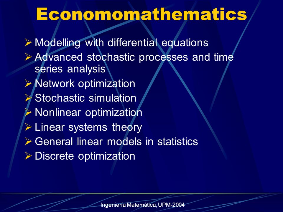 Ingeniería Matemática, UPM-2004 Curso 04/05 Preinscritos: 31 Matriculados : 20 Lic.
