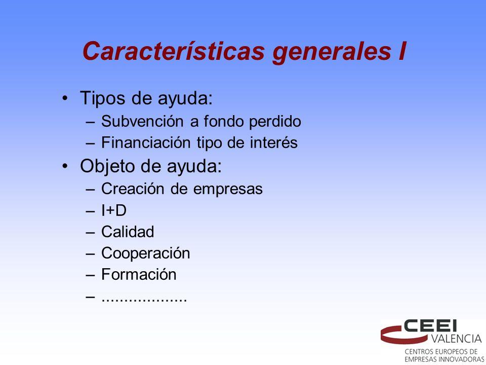 Características generales I Tipos de ayuda: –Subvención a fondo perdido –Financiación tipo de interés Objeto de ayuda: –Creación de empresas –I+D –Cal
