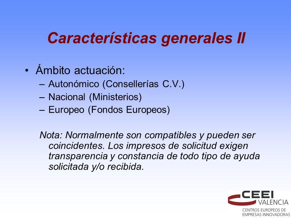 Características generales II Ámbito actuación: –Autonómico (Consellerías C.V.) –Nacional (Ministerios) –Europeo (Fondos Europeos) Nota: Normalmente so