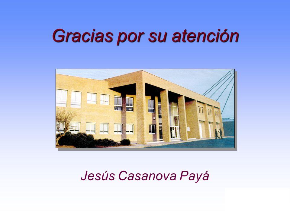 Gracias por su atención Jesús Casanova Payá
