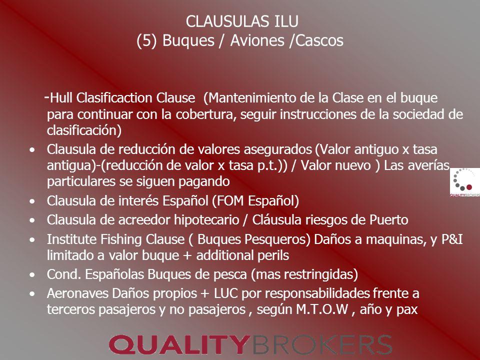 CLAUSULAS ILU (5) Buques / Aviones /Cascos - Hull Clasificaction Clause (Mantenimiento de la Clase en el buque para continuar con la cobertura, seguir