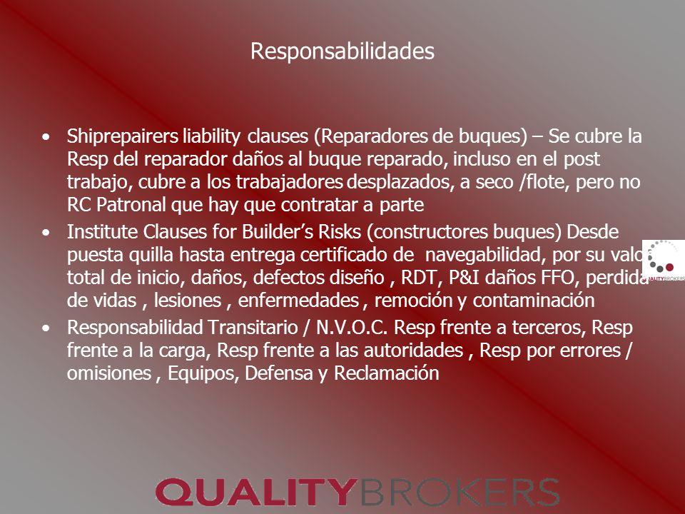 Responsabilidades Shiprepairers liability clauses (Reparadores de buques) – Se cubre la Resp del reparador daños al buque reparado, incluso en el post