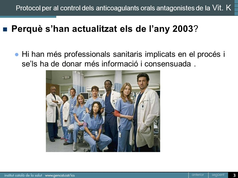 3 Protocol per al control dels anticoagulants orals antagonistes de la Vit. K Perquè shan actualitzat els de lany 2003? Hi han més professionals sanit