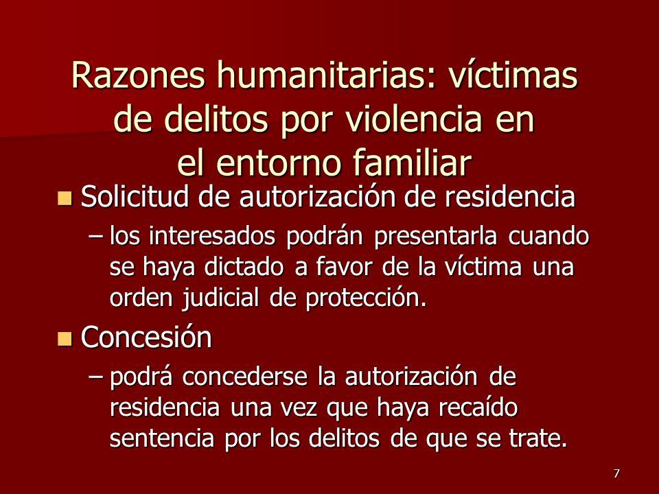 7 Razones humanitarias: víctimas de delitos por violencia en el entorno familiar Solicitud de autorización de residencia Solicitud de autorización de